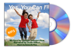 Yes You Can - CD to help children ages 8 to 12 develop self esteem